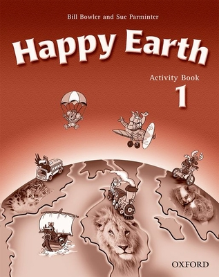 Happy Earth 1: Activity Book - Bowler, Bill, and Parminter, Sue