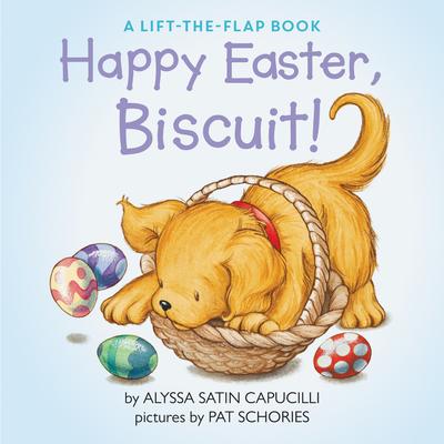 Happy Easter, Biscuit!: A Lift-The-Flap Book - Capucilli, Alyssa Satin