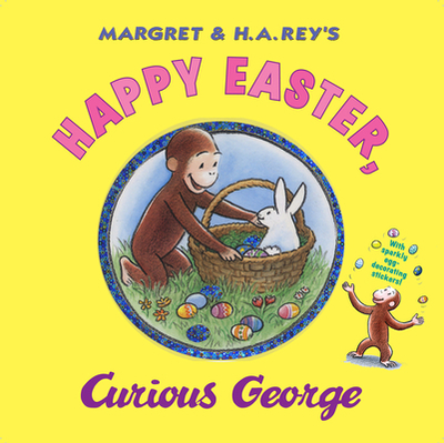 Happy Easter, Curious George - Rey, Margret, and Rey, H A, and Anderson, R P
