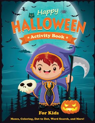 Happy Halloween Activity Book for Kids: Mazes, Coloring, Dot to Dot, Word Search, and More. Activity Book for Kids Ages 4-8, 5-12. - Dp Kids, and Kids Activity Books