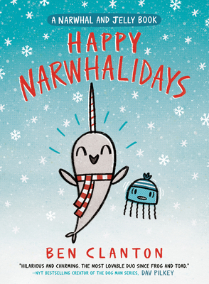 Happy Narwhalidays (a Narwhal and Jelly Book #5) - Clanton, Ben