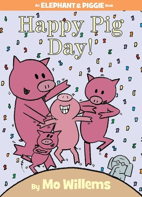 Happy Pig Day! - Willems, Mo