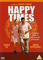 Happy Times - Zhang Yimou