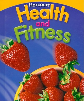 Harcourt Health & Fitness: Student Edition Grade 6 2007 - Harcourt School Publishers (Prepared for publication by)