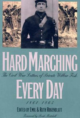 Hard Marching Every Day - Fisk, Wilbur