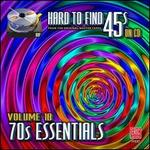 Hard to Find 45s on CD, Vol. 18: 70s Essentials