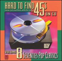 Hard to Find 45's on CD, Vol. 8: 70's Pop Classics - Various Artists