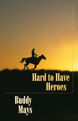 Hard to Have Heroes - Mays, Buddy