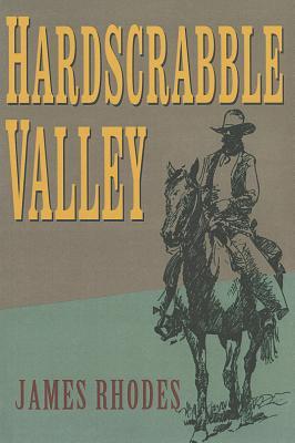 Hardscrabble Valley - Rhodes, James