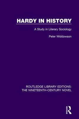 Hardy in History: A Study in Literary Sociology - Widdowson, Peter