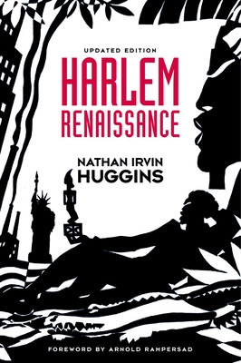 Harlem Renaissance - Huggins, Nathan Irvin, and Rampersad, Arnold (Foreword by)