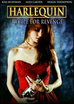 Harlequin: Recipe for Revenge - Vic Sarin