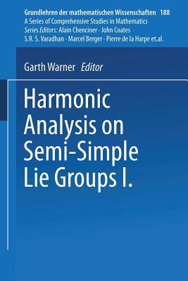 Harmonic Analysis on Semi-Simple Lie Groups I - Warner, Garth