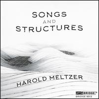 Harold Meltzer: Songs and Structures - Avalon String Quartet; Blair McMillen (piano); Miranda Cuckson (violin); Natalia Katyukova (piano); Paul Appleby (tenor)