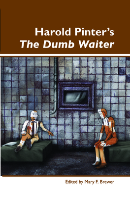 Harold Pinter's the Dumb Waiter - Brewer, Mary F