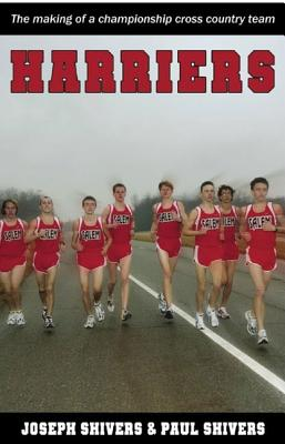 Harriers: The Making of a Championship Cross Country Team - Shivers, Joseph, and Shivers, Paul