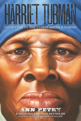 Harriet Tubman: Conductor on the Underground Railroad - Petry, Ann
