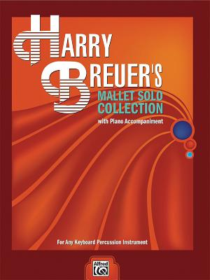 Harry Breuer's Mallet Solo Collection: For Any Keyboard Percussion Instrument - Breuer, Harry