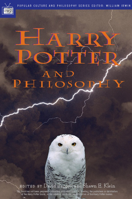 Harry Potter and Philosophy: If Aristotle Ran Hogwarts - Baggett, David (Editor), and Klein, Shawn (Editor), and Irwin, William (Editor)