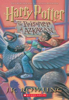 Harry Potter and the Prisoner of Azkaban - Rowling, J K