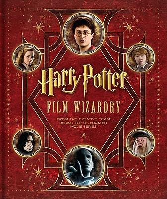 Harry Potter Film Wizardry - Sibley, Brian