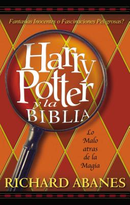 Harry Potter y la Biblia - Abanes, Richard