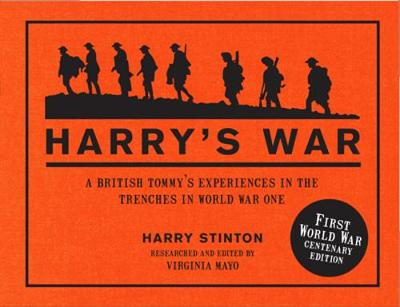 Harry's War: Experiences in the 'Suicide Club' in World War One - Stinton, Harry, and Mayo, Virginia (Editor)