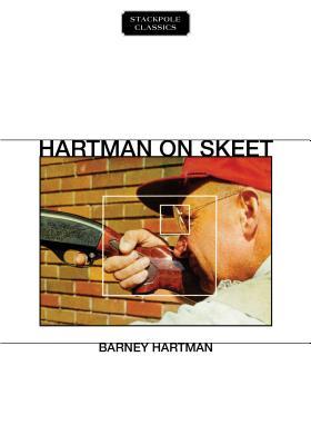 Hartman on Skeet - Hartman, Barney