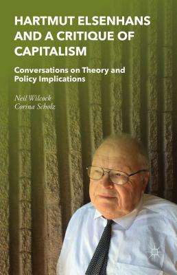 Hartmut Elsenhans and a Critique of Capitalism: Conversations on Theory and Policy Implications - Wilcock, Neil, and Scholz, Corina
