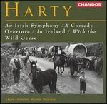 Harty: An Irish Symphony; A Comedy Overture; In Ireland; With the Wild Geese