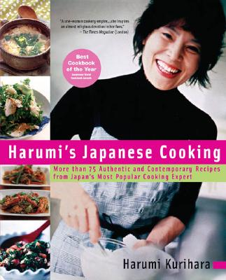 Harumi's Japanese Cooking: More Than 75 Authentic and Contemporary Recipes from Japan's Most Popularcooking Expert - Kurihara, Harumi
