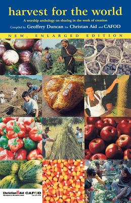 Harvest for the World: A Worship Anthology on Sharing in the Work of Creation - Duncan, Geoffrey