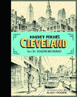 Harvey Pekar's Cleveland - Pekar, Harvey, and Remnant, Joseph