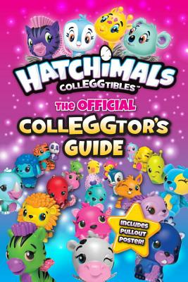 Hatchimals Colleggtibles: The Official Colleggtor's Guide - Simon, Jenne