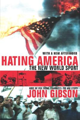 Hating America the New World Sport - Gibson, John