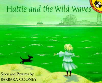 Hattie and the Wild Waves: A Story from Brooklyn - Cooney, Barbara
