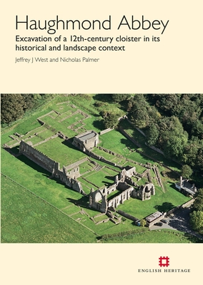 Haughmond Abbey: Excavation of a 12th-century cloister in its historical and landscape context - West, Jeffrey J., and Palmer, Nicholas