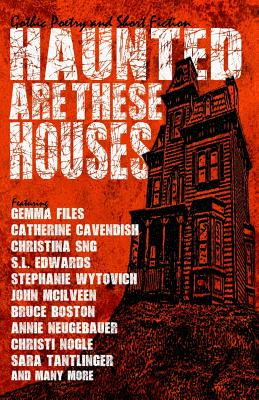 Haunted Are These Houses - Cavendish, Catherine, and Sng, Christina, and McIlveen, John