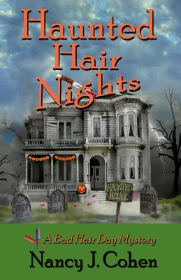 Haunted Hair Nights: A Bad Hair Day Cozy Mystery Novella - Cohen, Nancy J