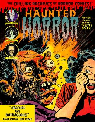 Haunted Horror: Pre-Code Comics So Good, They're Scary -