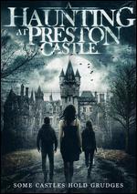 Haunting at Preston Castle