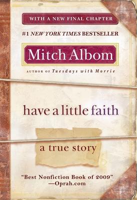 Have a Little Faith: A True Story - Albom, Mitch