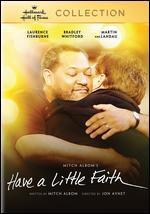 Have a Little Faith - Jon Avnet