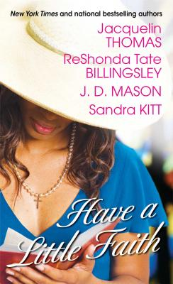 Have a Little Faith - Billingsley, Reshonda Tate, and Thomas, Jacquelin, and Mason, J D