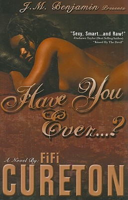 Have You Ever...? - Cureton, Fifi, and Benjamin, J M (Contributions by)