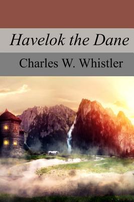 Havelok the Dane - Whistler, Charles W