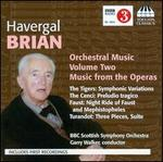 Havergal Brian: Orchestral Music, Vol. 2 - Music from the Operas