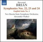 Havergal Brian: Symphonies Nos. 22, 23 and 24; English Suite No. 1