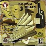 Havergal Brian: Symphonies Nos. 5, 19 & 27; Festal Dance