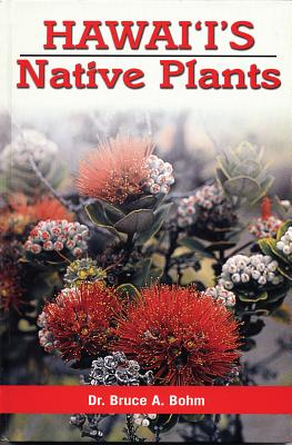 Hawaii's Native Plants - Bohm Bruce a